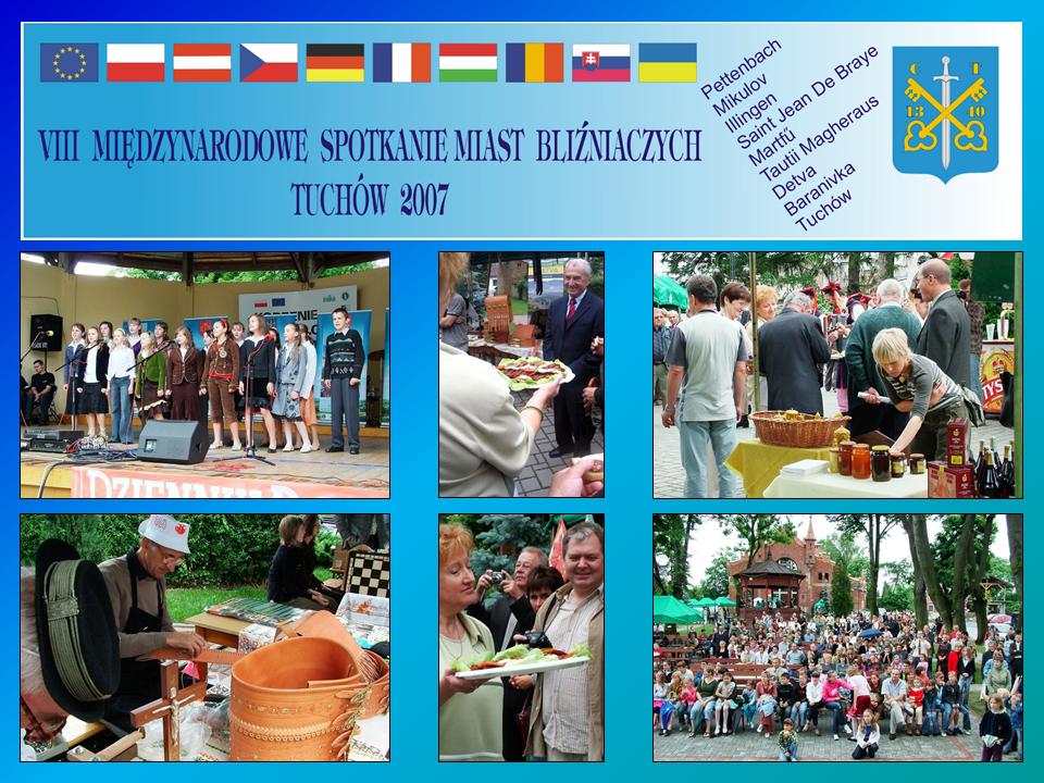 """VIII Międzynarodowe Spotkanie Miast Bliźniaczych pn. """"Europejskie Spotkania"""" – 1-4 czerwca 2007 roku"""