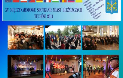 """XV Międzynarodowe Spotkanie Miast Bliźniaczych pn. """"W wymiarze pamięci i pojednania, w duchu wolności i demokracji, z wizją przyszłości obywateli Europy"""" – 19-22 września 2014 roku"""