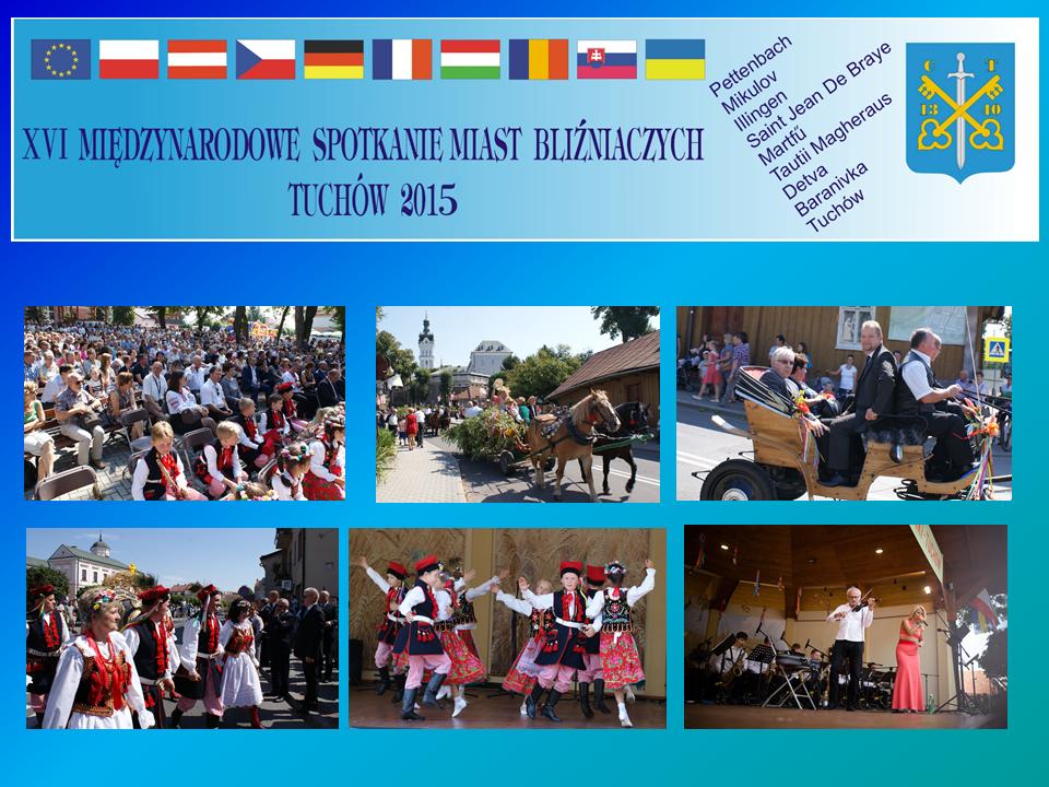 """XVI Międzynarodowe Spotkanie Miast Bliźniaczych pn. """"W dobrym klimacie dobry rozwój Unii Europejskiej i świata – w młodzieży perspektywa przyszłości""""-  21-24 sierpnia 2015 roku"""