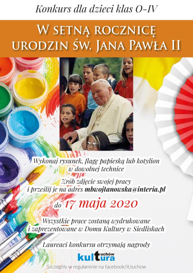 """""""W setną rocznicę urodzin św. Jana Pawła II'' – konkurs dla dzieci"""