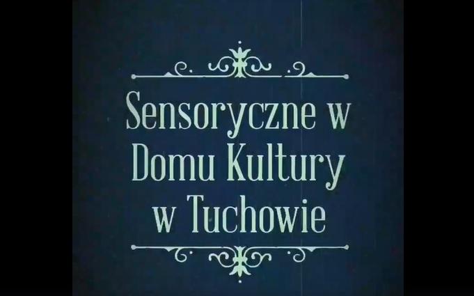 Sensorycznie w Domu Kultury w Tuchowie
