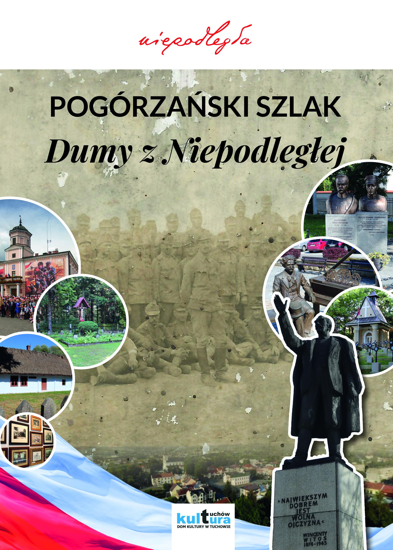 """Broszura z mapą dla szlaku historycznego pn. """"Pogórzański Szlak Dumy z Niepodległej"""" wydana!"""